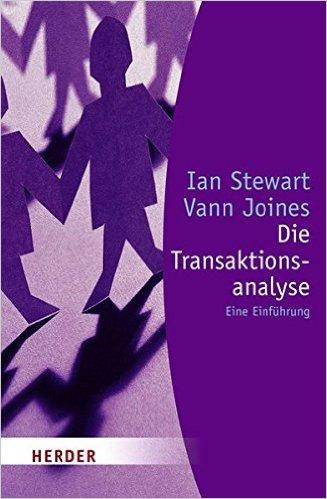 Die Transaktionsanalyse – Eine Einführung von Ian Stewart